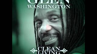 GLEN WASHINGTON ~ CLEAN LIVING ~ DA DRAMA RIDDIM (c)(p) March 2013