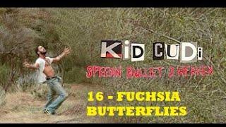 Kid Cudi - FUCHSIA BUTTERFLIES -16- (subtitulado en español)