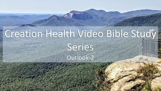 Creation Health Video Bible Study Series- Outlook Bible Study Part 2