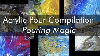 Acrylic Pour Compilation - Pouring Magic