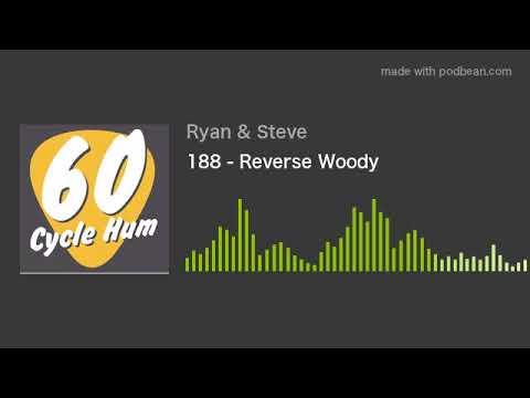 188 - Reverse Woody