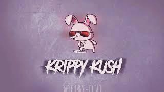 Krippy Kush - DJ TAO - Bad Bunny Farruko