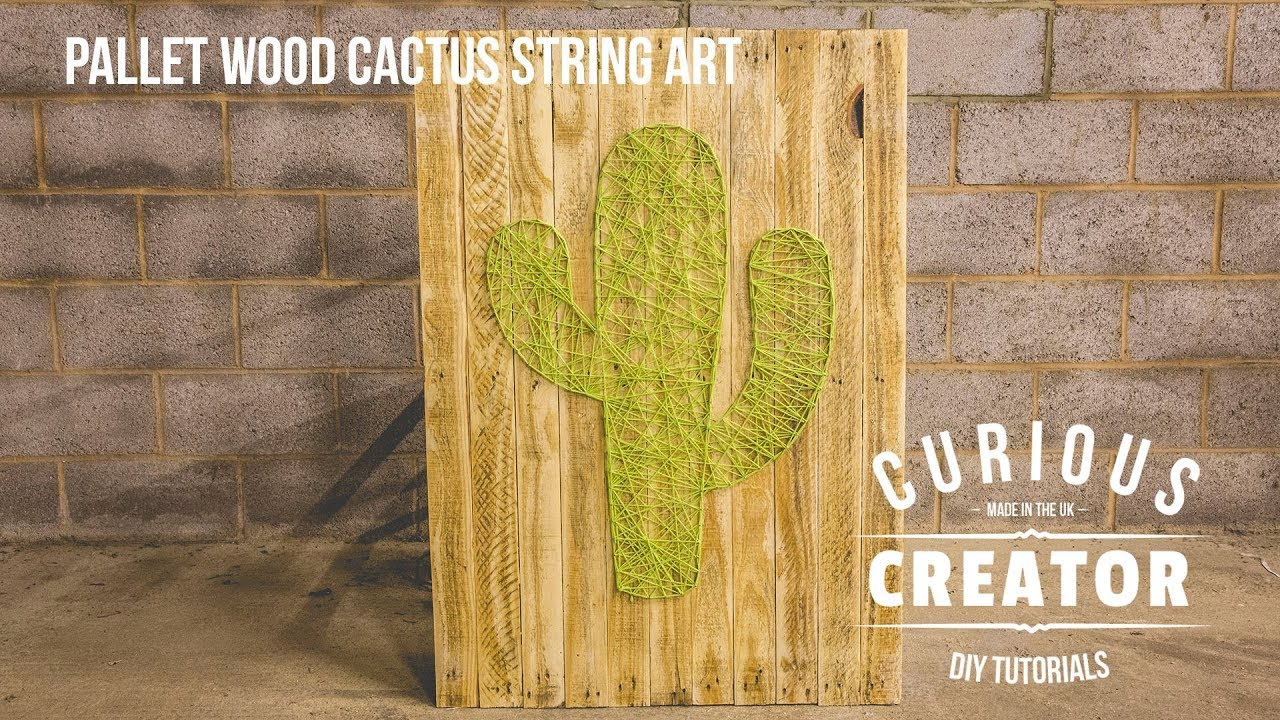 22 Pallet Wood Cactus String Art - DIY Curious Creator - YouTube