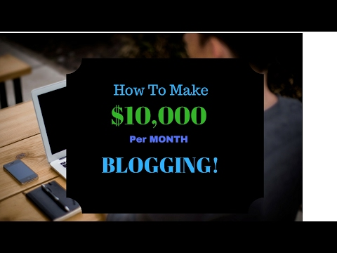 How To Make $10,000 A Month Blogging! ( Building A Successful Blog ) thumbnail