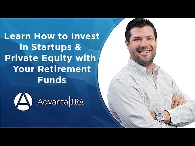 Learn How to Invest in Startups & Private Equity with Your Retirement Funds