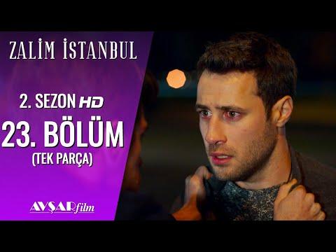 Zalim İstanbul 23. Bölüm (Tek Parça) HD