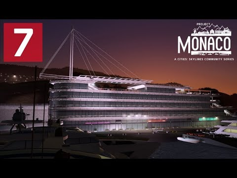 Cities: Skylines: Project: Monaco - EP 7 - Yacht Club de Monaco
