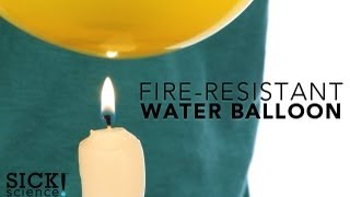 Fire Resistant Water Balloon - Sick Science! #122