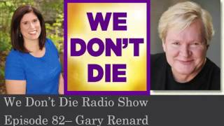 Episode 82    Best-selling author Gary Renard on We Don't Die Radio Show