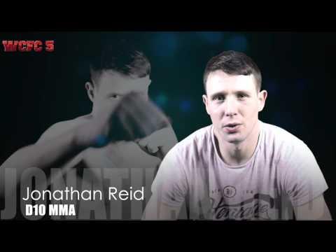 WCFC 5 - Fight Announcement Jonathan Reid (D10 MMA)