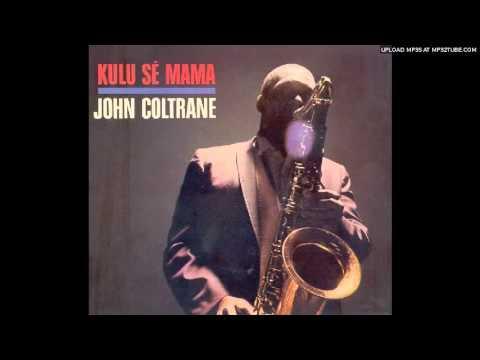 John Coltrane - Selflessness (edit)