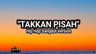 "Download ""TAKKAN PISAH"" - EREN   HIP HOP DANGDUT VERSION   KLATEN HIP HOP"