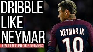 How To Beat Multiple Defenders In Soccer - Neymar Dribbling Breakdown