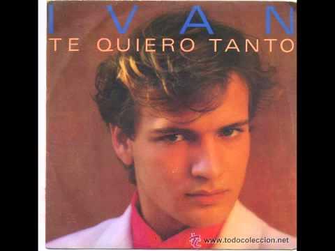 Iván - Te quiero tanto