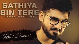 Sathiya Bin Tere- Candle Light Cover | Kumar Sanu | Romantic Song 2019 | Rahul semwal |
