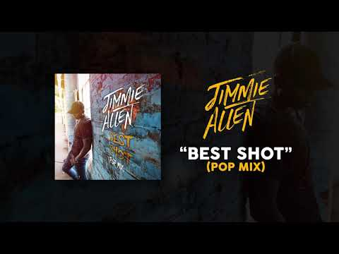 Jimmie Allen - Best Shot (Pop Mix)