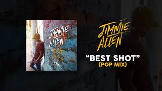 Jimmie Allen - Best Shot (Pop Mix) Video