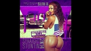 SLIM K - STRAIGHT STUNTIN 2K14 [FULL MIXTAPE]