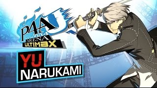 Persona 4 Arena Ultimax - Yu Character Trailer