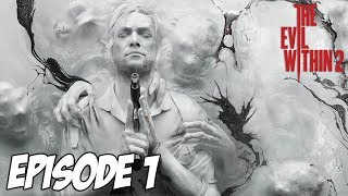 The Evil Within 2 - L'aventure Horrifique | Retour dans le STEM | Ep 1