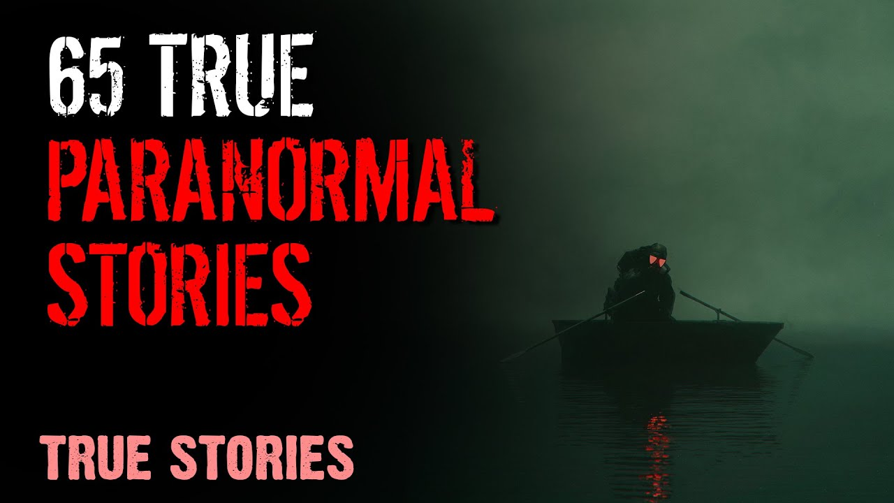 Download 65 True Paranormal Stories - 4 Hours 4 mins | Paranormal M