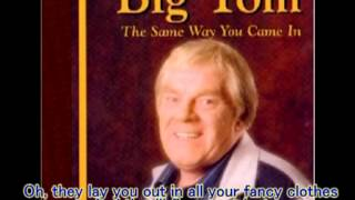 Big Tom - Going Out the Same Way You Came In (with lyrics)