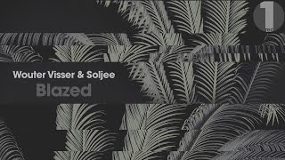 Wouter Visser & Soljee - Blazed (Original Mix)