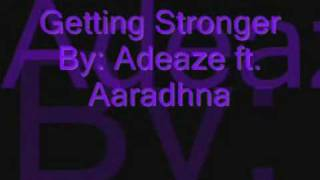Getting Stronger - Adeaze ft. Aaradhna | Lyrics
