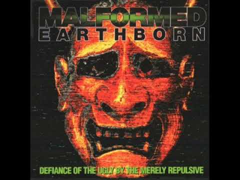 Malformed Earthborn - Defiance Of The Ugly By The Merely Repulsive [FULL ALBUM]