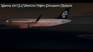 Wanna fly?|E1|Velocity Flight Simulator|Roblox