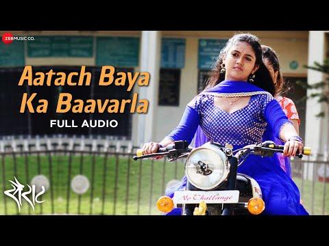 Aatach Baya Ka Baavarla Full Song - Sairat |...