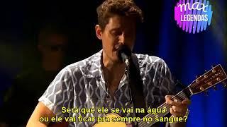 John Mayer In the Blood Legendado Tradução