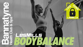 LES MILLS LOCKDOWN - BODYBALANCE with Bryony Ross