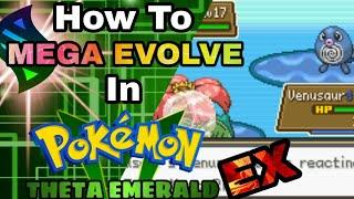 How to Mega Evolve in Pokemon Theta Emerald Ex ( Tom301)
