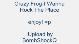 crazy frog i want to rock the place