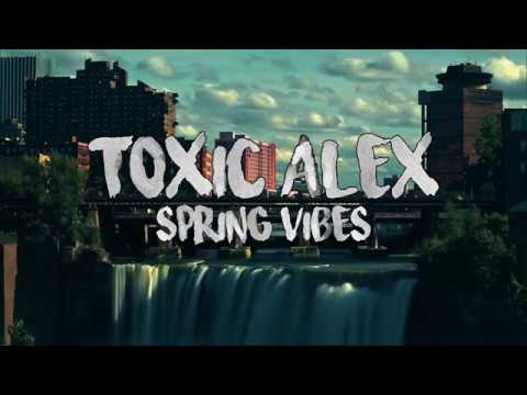Spring Vibes - Toxic Alex