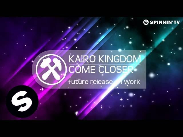 Kairo Kingdom – Come Closer (Available June 11)