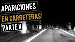 RELATOS DE APARICIONES EN CARRETERAS II (HISTORIAS DE TERROR) 🚚