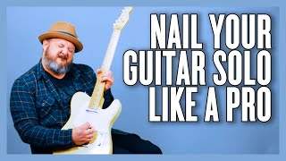 How To NAIL Your Guitar Solos