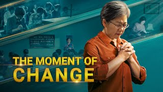 "Christian Movie | How to Be Raptured Into the Kingdom of Heaven | ""The Moment of Change"""