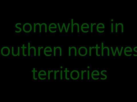 somewhere in south northwest territories..strange stuff