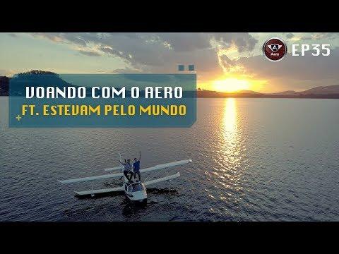 Voando com o Aero no Avião Anfíbio / Feat. Estevam pelo Mundo
