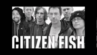 """Citizen Fish - """"Social Insecurity"""""""