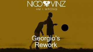 Nico & Vinz - Am i wrong (Georgio Rework)