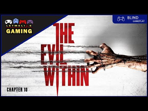[Blind] The Evil Within - PS4 | Chapter 10