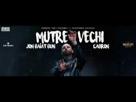 Jon Baiat Bun - Mutre vechi feat. Cabron