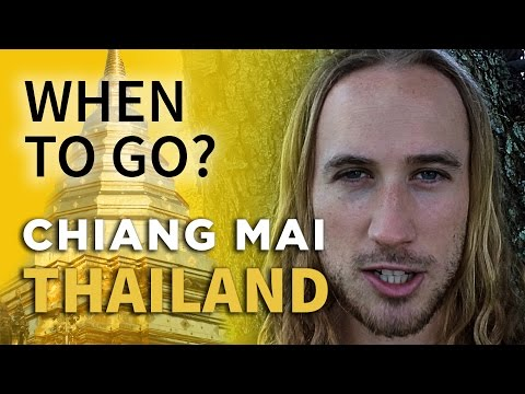 When To Go to Chiang Mai, Thailand - Season & Month Breakdown