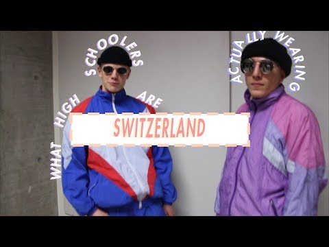 WHAT HIGH SCHOOLERS ARE ACTUALLY WEARING [SWITZERLAND]