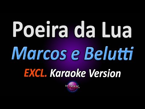 Marcos & Belutti - Poeira da Lua (Karaoke Version)