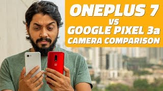 OnePlus 7 vs Pixel 3a Camera Comparison - Which Phone Has the Better Cameras?